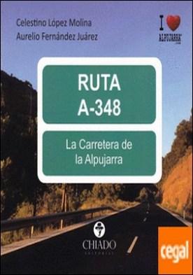 RUTA A-348, LA CARRETERA DE LA ALPUJARRA por AURELIO FERNANDEZ JUAREZ