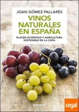 Vinos naturales en España (N. Edición) por GOMEZ PALLARES, JOAN PDF