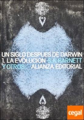Un siglo después de Darwin. T.1. La evolución