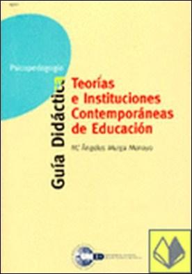 Teoría e instituciones contemporáneas de educación . GUIA DIDACTICA