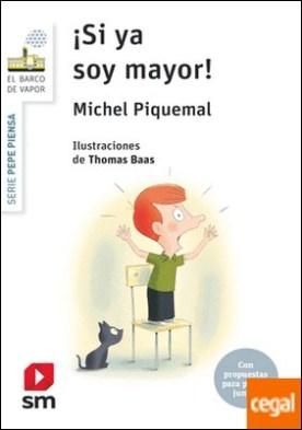 ¡Si ya soy mayor! por Piquemal, Michel PDF