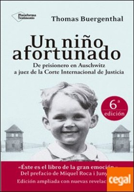 Un niño afortunado . De prisionero de Auschwitz a juez de la Corte Internacional
