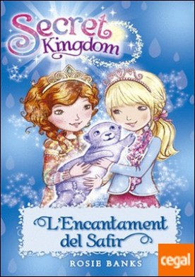 Secret Kingdom 24. L'Encantament del Safir