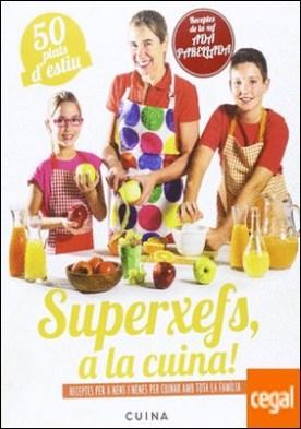 Superxefs, a la cuina- 50 plats d'estiu