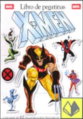 X-Men . ¡con más de 60 pegatinas reutilizables a todo color!