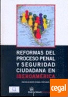 Reformas del Proceso penal y seguridad ciudadana en Iberoamericana por Jorge A. Obando PDF