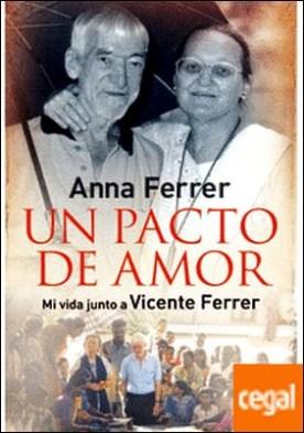 Un pacto de amor . Mi vida junto a Vicente Ferrer