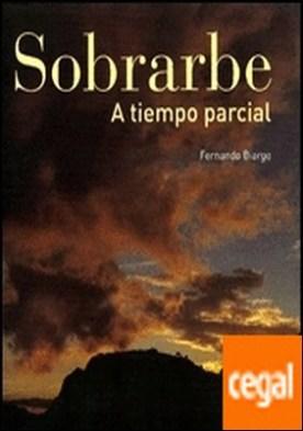 SOBRARBE A TIEMPO PARCIAL . A tiempo parcial por Biarge, Fernando PDF