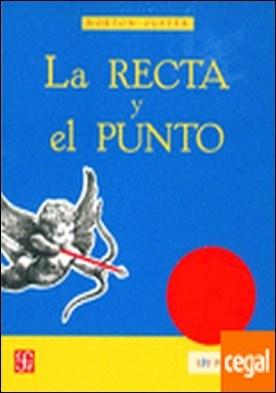 RECTA Y EL PUNTO, LA . UN ROMANCE MATEMÁTICO