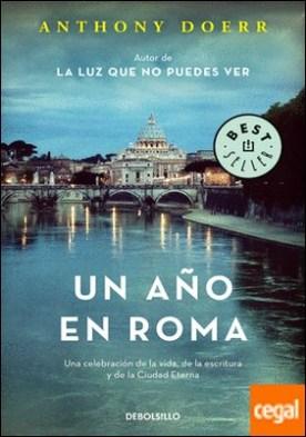 Un año en Roma . Una celebración de la vida, de la escritura y de la Ciudad Eterna