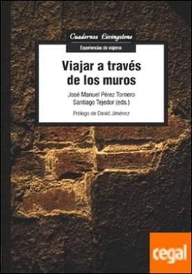 Viajar a través de los muros por Tejedor, Santiago