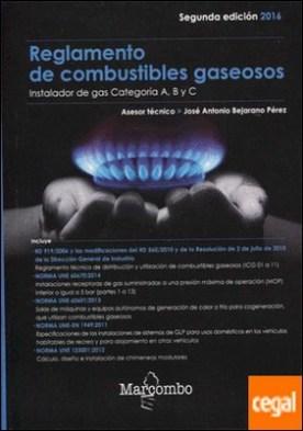 Reglamento de combustibles gaseosos (actualización 2016) . Instalador de gas categoría A,B y C