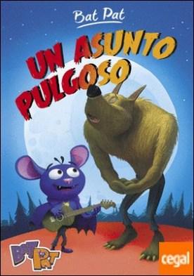 Un asunto pulgoso (Serie Bat Pat 3) por Roberto Pavanello PDF