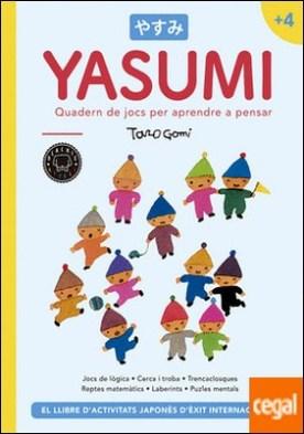 Yasumi +4 . Quadern de jocs per aprendre a pensar