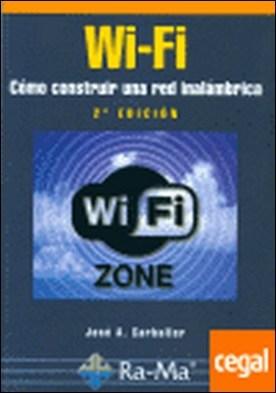 Wi-Fi. Cómo construir una red inalámbrica, 2ª edición.