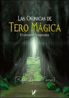 Las crónicas de Tero Mágica: El retorno de la esperanza