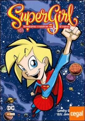 Supergirl: Aventuras cósmicas en octavo curso