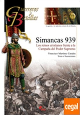 Simancas 1939 . los reinos cristianos frente a la campaña del poder supremo