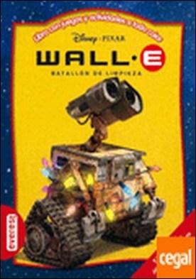 Wall-E. Batallón de limpieza . Libro con juegos y actividades a todo color