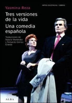Tres versiones de la vida y Una comedia española