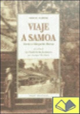 Viaje a Samoa . cartas a Margarita Moreno ; precedido de La tumba de las aventuras por Enrique Vila-Matas