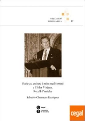 Societat, cultura i món mediterrani a l'Edat Mitjana. Recull d'articles