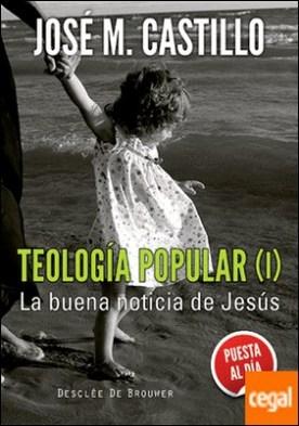 Teología popular (I) . La buena noticia de Jesús