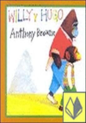 WILLY Y HUGO por BROWNE, ANTHONY PDF