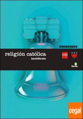 Religión católica. Bachillerato