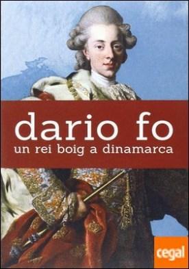 Un rei boig a Dinamarca por Fo, Dario PDF