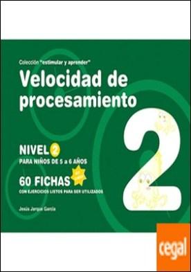 Velocidad de procesamiento, nivel 2 . ...Para niños de 5 a 6 años (60 Fichas) por Jarque García, Jesús PDF