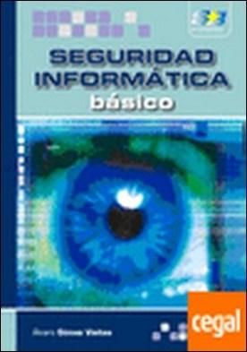Seguridad Informática. Básico por GOMEZ VIEITES, A.