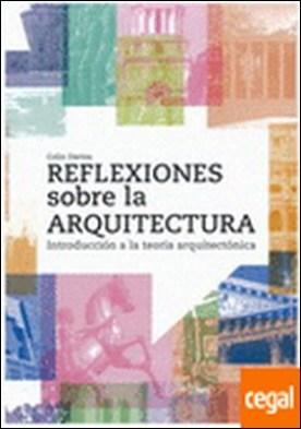 Reflexiones sobre la arquitectura . Introducción a la teoría arquitectónica
