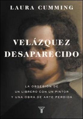 Velázquez desaparecido. La obsesión de un librero con una obra de arte perdida