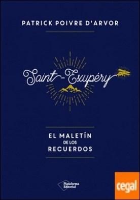 Saint-Exupéry El maletín de los recuerdos