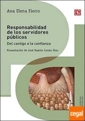 RESPONSABILIDAD DE LOS SERVIDORES PÚBLICOS. DEL CASTIGO A LA CONFIANZA