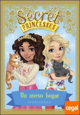 Secret Princesses 7. Un nuevo hogar