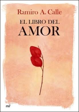El libro del amor por Ramiro A. Calle PDF