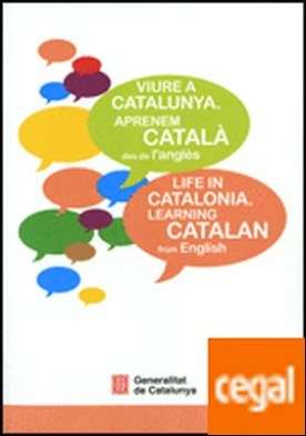 Viure a Catalunya. Aprenem catal? des de l'angl?s . Life in Catalonia. Learning Catalan from English