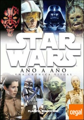Star Wars Año a año . Una crónica visual