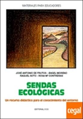 Sendas ecológicas . Un recurso didáctico para el conocimiento del entorno