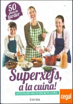 Superxefs, a la cuina- 50 plats de tardor