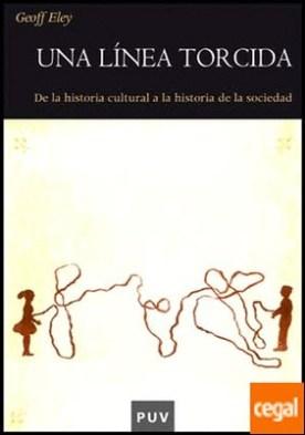 Una línea torcida . De la historia cultural a la historia de la sociedad