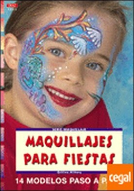 Serie Maquillaje nº 11. MAQUILLAJES PARA FIESTAS . 14 MODELOS PASO A PASO por Wilberg, Bettina PDF