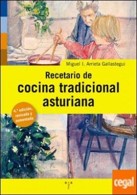 Recetario cocina tradicional asturiana por Arrieta Gallastegui, Miguel Ignacio