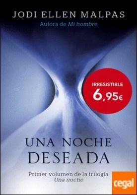 Una noche. Deseada . Primer volumen de la trilogía Una noche