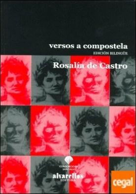 VERSOS A COMPOSTELA . Edición bilingüe por Castro, Rosalía de