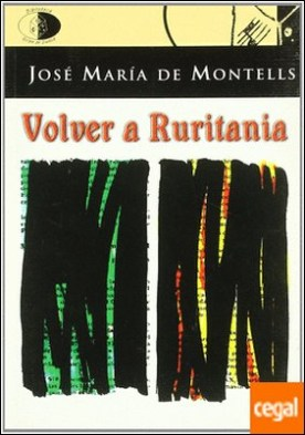Volver a Ruritania . para una lectura de lo hermético por MONTELLS, JOSE MARIA