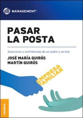 Pasar la posta: Soluciones y confidencias de un padre y un hijo por Quirós, José María Quirós, Martín PDF