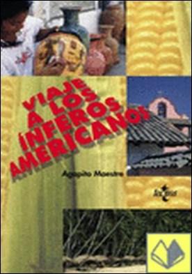 Viaje a los ínferos americanos . Por tierras de México, Venezuela y Cuba
